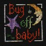 Bug Off Baby (Debra M)